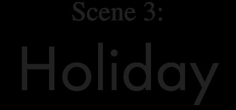 Scene 3: Holiday