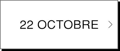 22 OCTOBRE L