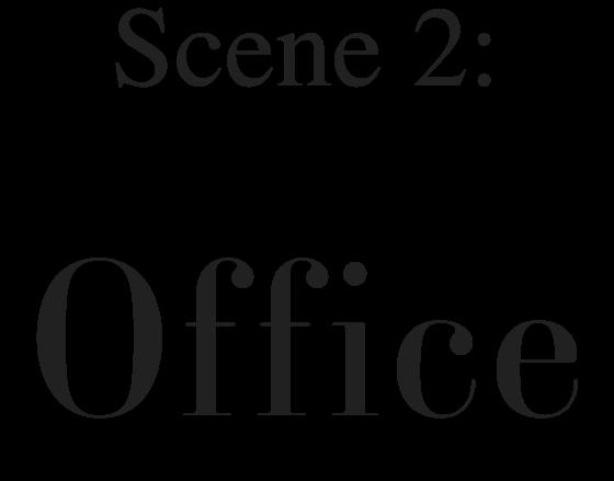 Scene 2: Office