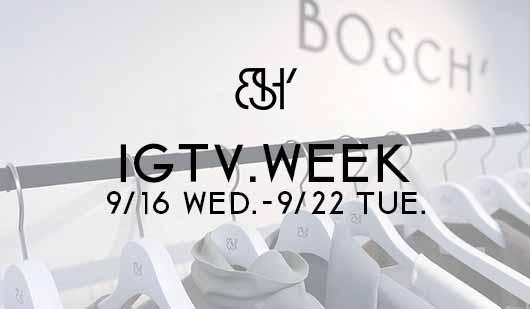 IGTV.WEEK 9/16(水)~09/22(火)