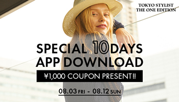 SPECIAL 10DAYS アプリダウンロードキャンペーン!¥1,000クーポンプレゼント!