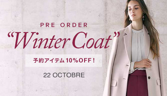 "PRE ORDER SPECIAL OFF ""Winter Coat"" ~予約アイテム10%OFF!~"