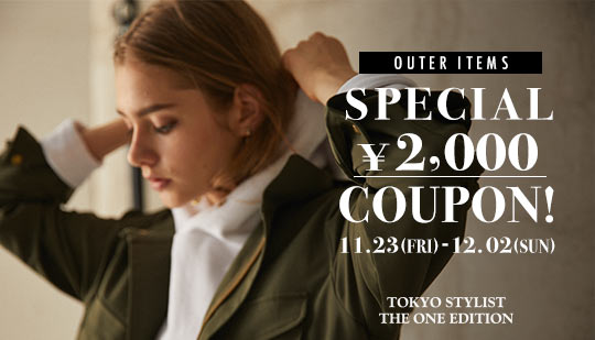 OUTER ITEMS SPECIAL ¥2000 COUPON!~冬のアウタークーポンプレゼント!~